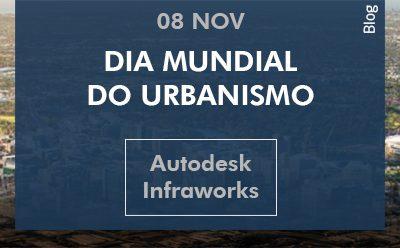 Em homenagem ao Dia Mundial do Urbanismo